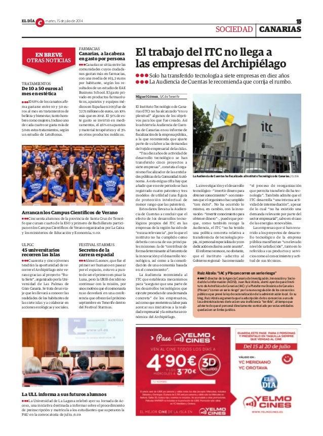 EL DÍA martes, 15 de julio de 2014 15c CANARIAS El trabajo del ITC no llega a las empresas del Archipiélago Solo ha transf...