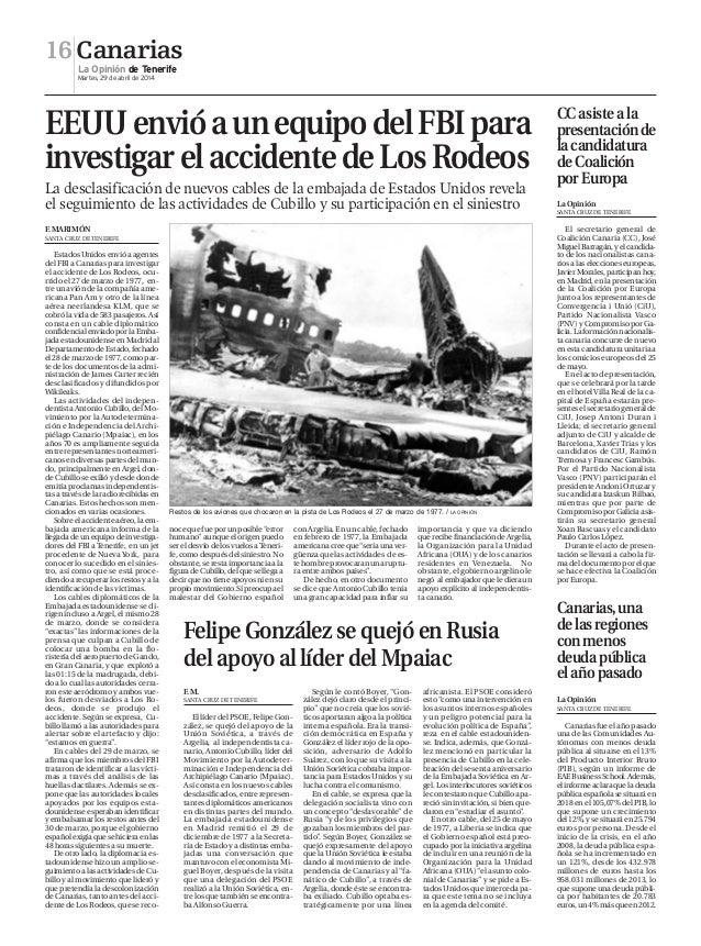 Canarias La Opinión de Tenerife Martes, 29 de abril de 2014 16 EEUUenvióaunequipodelFBIpara investigarelaccidentedeLosRode...