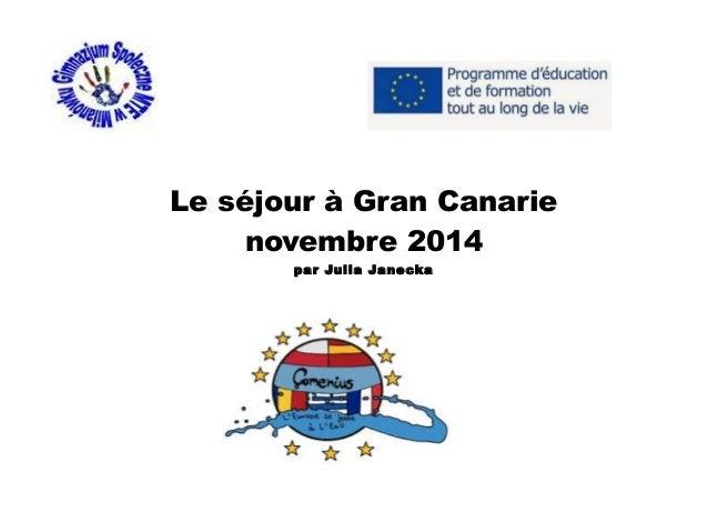 Le séjour à Gran Canarie novembre 2014 par Julia Janecka