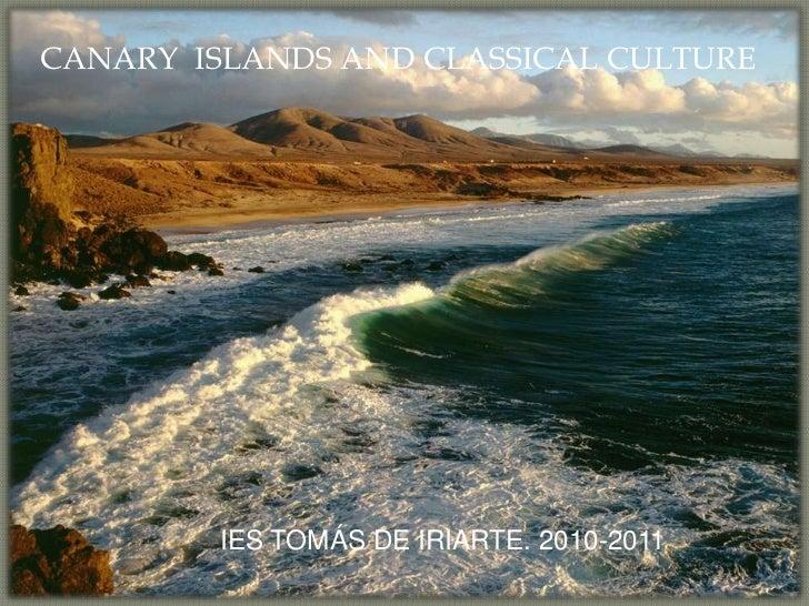 CANARY  ISLANDS AND CLASSICAL CULTURE<br />IES TOMÁS DE IRIARTE. 2010-2011<br />