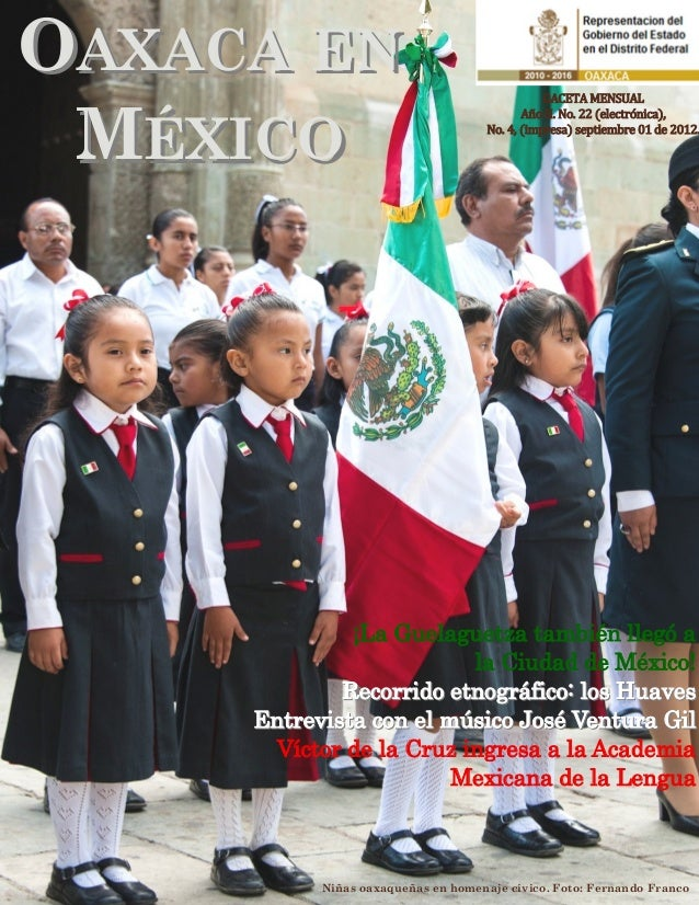 OAXACA EN MÉXICO  GACETA MENSUAL Año II. No. 22 (electrónica), No. 4, (impresa) septiembre 01 de 2012.  ¡La Guelaguetza ta...