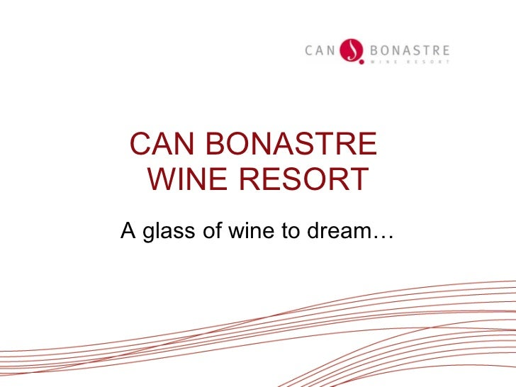 CAN BONASTRE  WINE RESORT A glass of wine to dream…