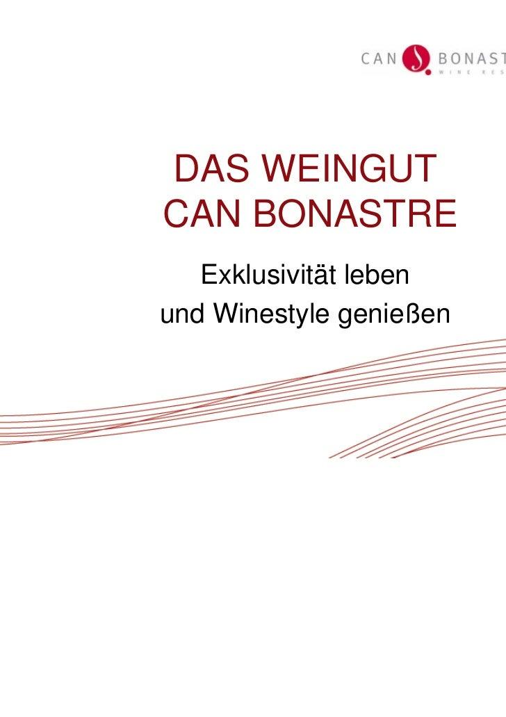 DAS WEINGUTCAN BONASTRE   Exklusivität lebenund Winestyle genießen                         1