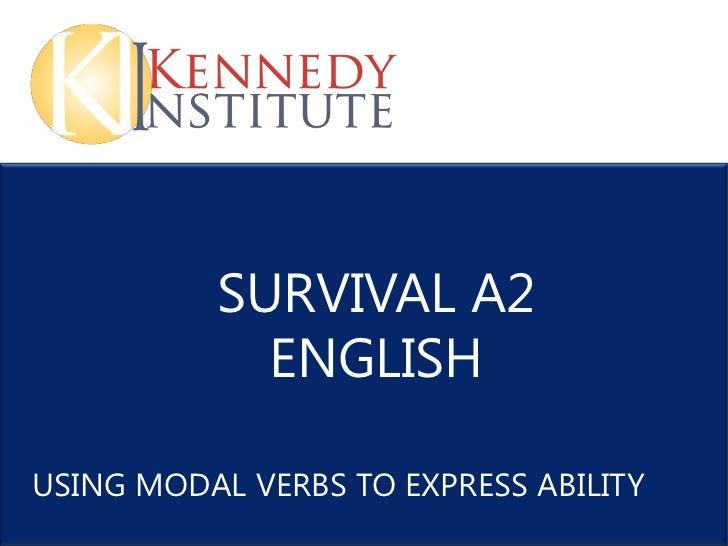 SURVIVAL A2            ENGLISHUSING MODAL VERBS TO EXPRESS ABILITY