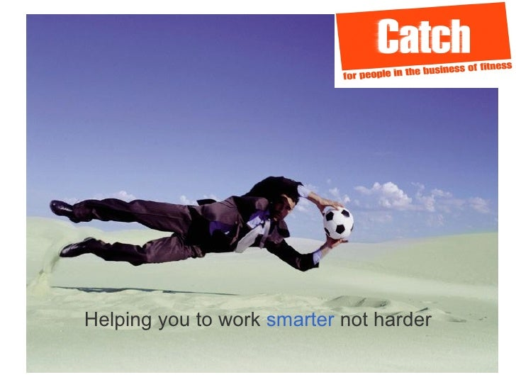 Helping you to work  smarter  not harder
