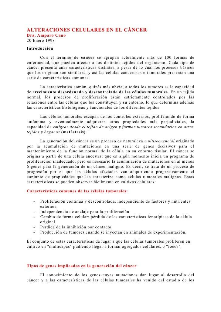 ALTERACIONES CELULARES EN EL CÁNCER Dra. Amparo Cano 20 Enero 1998 Introducción         Con el término de cáncer se agrupa...