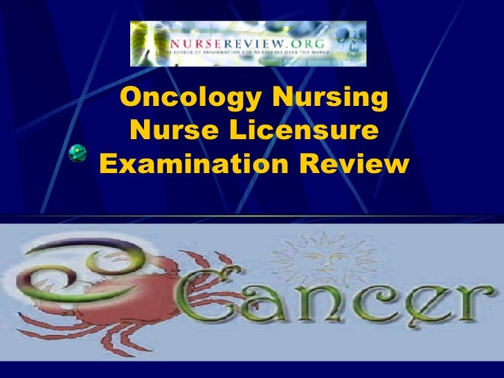 Oncology Nursing Nurse Licensure Examination Review