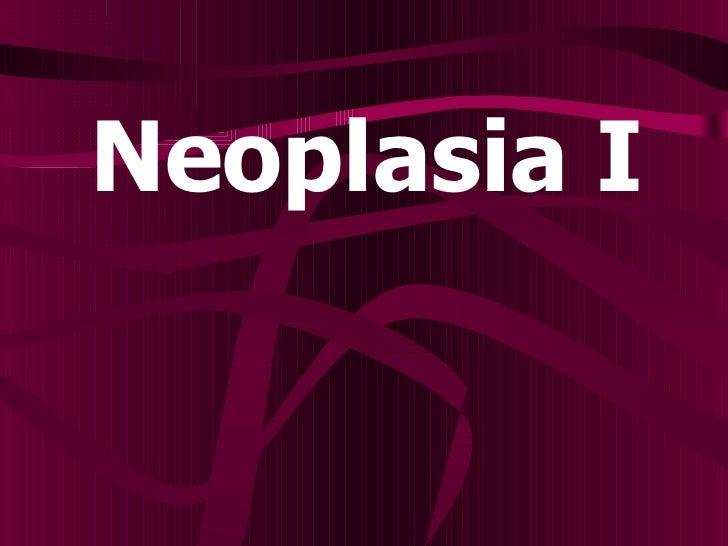 <ul><li>Neoplasia I </li></ul>