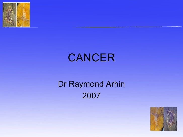 CANCER Dr Raymond Arhin 2007