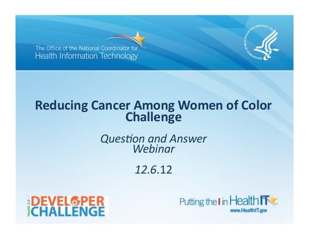 Reducing Cancer Challenge Webinar Deck (12/6/12)
