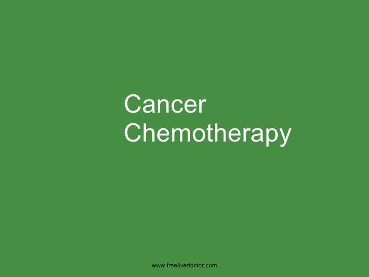 Cancer Chemotherapy www.freelivedoctor.com