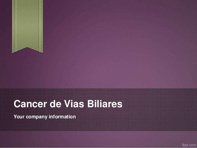 Cancer de Vias Biliares Your company information