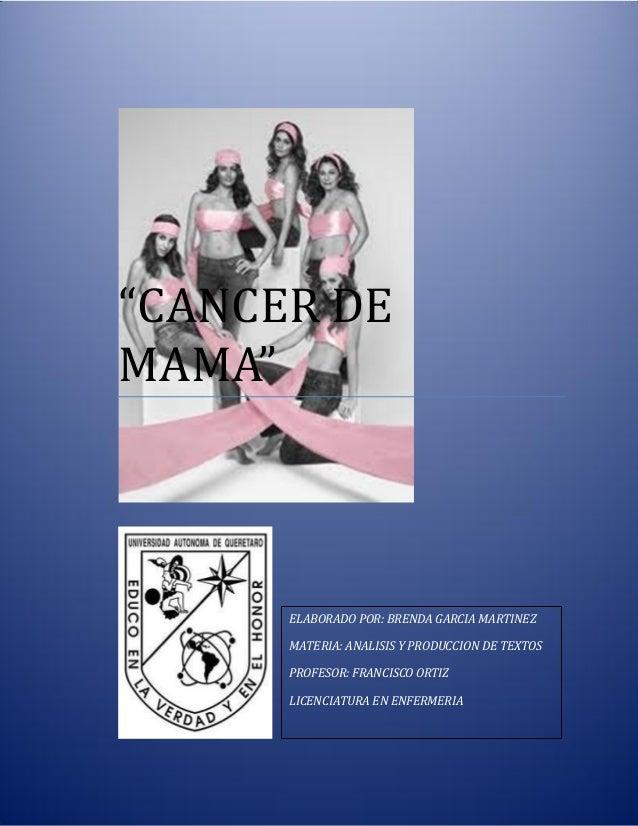 """221""""CANCER DEMAMA""""ELABORADO POR: BRENDA GARCIA MARTINEZMATERIA: ANALISIS Y PRODUCCION DE TEXTOSPROFESOR: FRANCISCO ORTIZLI..."""