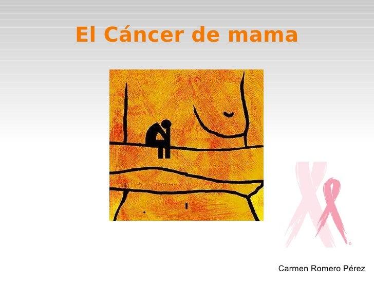 El Cáncer de mama Carmen Romero Pérez