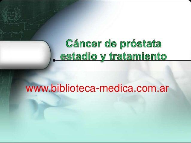 Cancer de prostata estadio y tratamiento