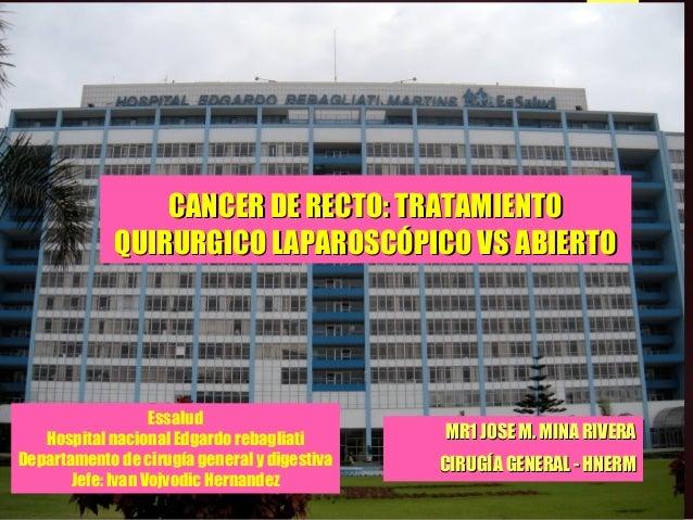 CIRUGIA DEL CANCER DE RECTO: LAPAROSCOPIA VS CONVENCIONAL