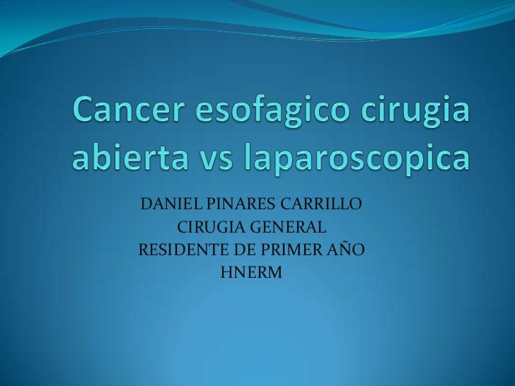 Cancer esofagico. cirugia abierta vs laparoscopica
