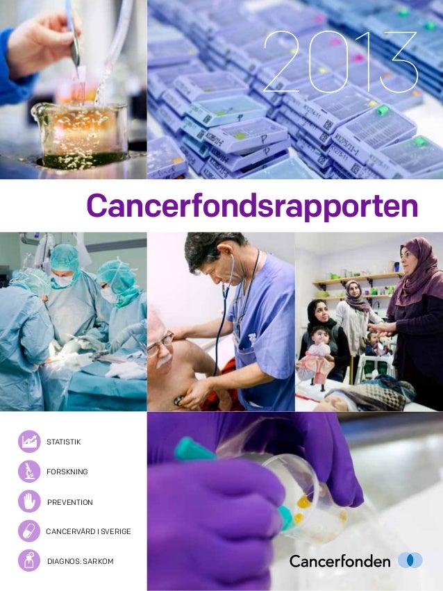 Cancerfondsrapporten2013diagnos: sarkomstatistikcancervård i sverigepreventionforskning