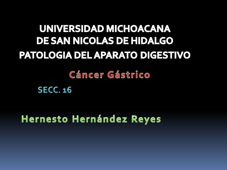 Cancer Gastrico Hernesto Hdz