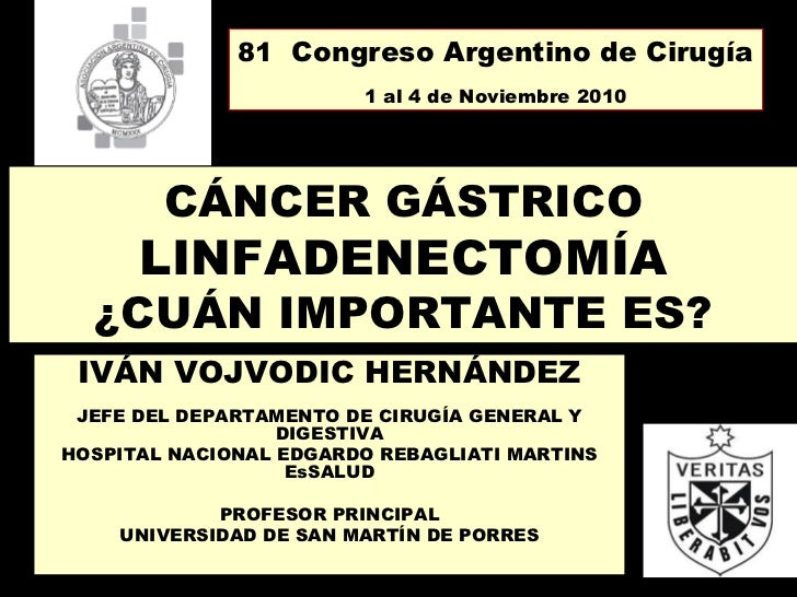 81 Congreso Argentino de Cirugía                        1 al 4 de Noviembre 2010        CÁNCER GÁSTRICO      LINFADENECTOM...
