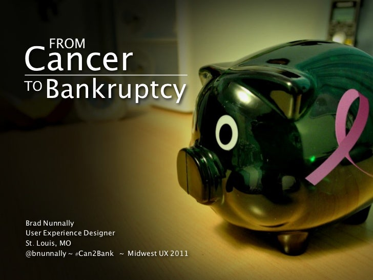 From Cancer To Bankruptcy