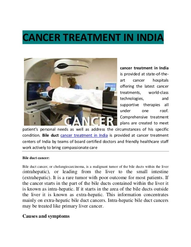 CANCER TREATMENT IN INDIA cancer treatment in India is provided at state-of-the- art cancer hospitals offering the latest ...