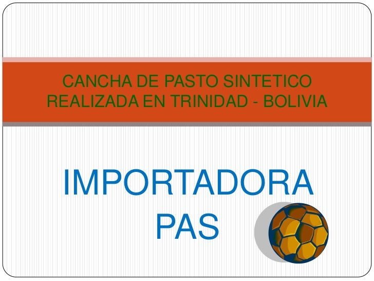 CANCHA DE PASTO SINTETICOREALIZADA EN TRINIDAD - BOLIVIA IMPORTADORA     PAS