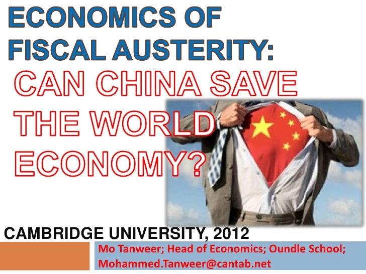 CAMBRIDGE UNIVERSITY, 2012         Mo Tanweer; Head of Economics; Oundle School;         Mohammed.Tanweer@cantab.net