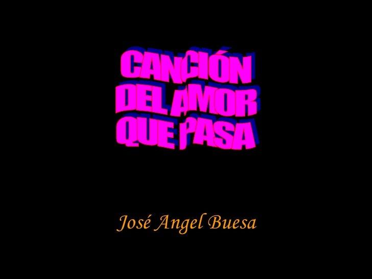 CANCIÓN DEL AMOR QUE PASA José Angel Buesa
