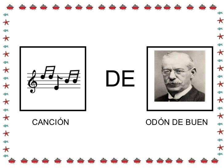 DE CANCIÓN  ODÓN DE BUEN
