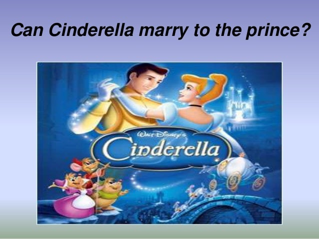 Can cinderella marry to the prince