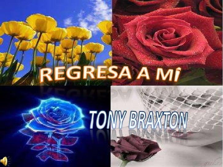 REGRESA A MÍ<br />TONY BRAXTON<br />
