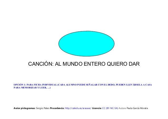CANCIÓN: AL MUNDO ENTERO QUIERO DAR OPCIÓN 1: PARA FICHA INDIVIDUAL (CADA ALUMNO PUEDE SEÑALAR CON EL DEDO, PUEDEN LLEVÁRS...