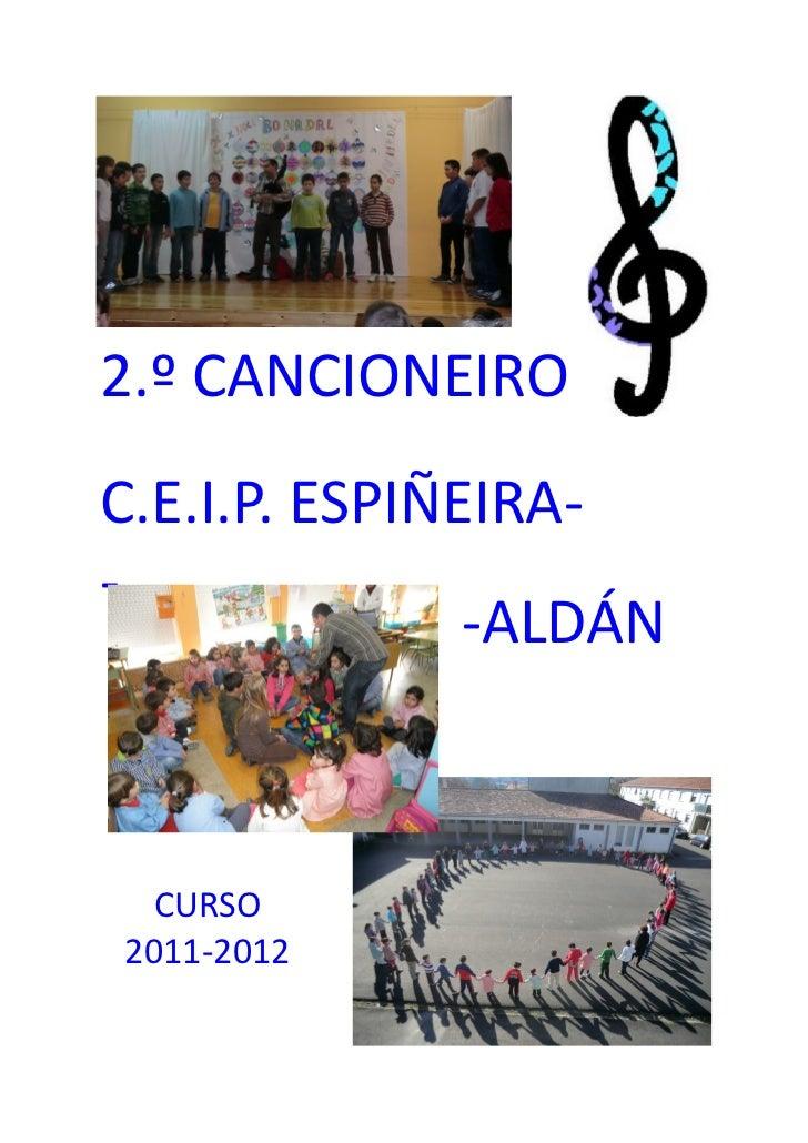 2.º CANCIONEIROC.E.I.P. ESPIÑEIRA--               -ALDÁN  CURSO2011-2012