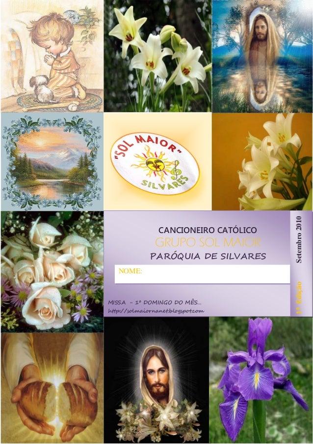 Setembro 2010                 CANCIONEIRO CATÓLICO                GRUPO SOL MAIOR              PARÓQUIA DE SILVARES   NOME...