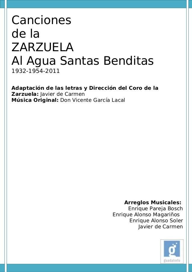 Canciones de la ZARZUELA Al Agua Santas Benditas 1932-1954-2011 Adaptación de las letras y Dirección del Coro de la Zarzue...