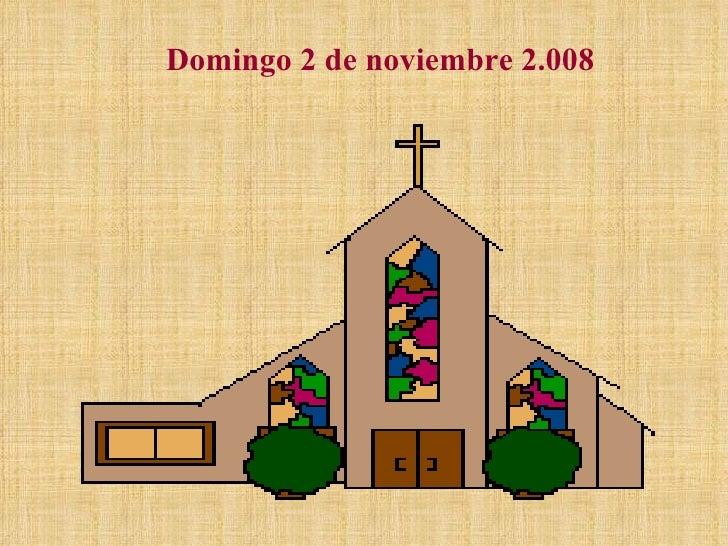 Domingo 2 de noviembre 2.008