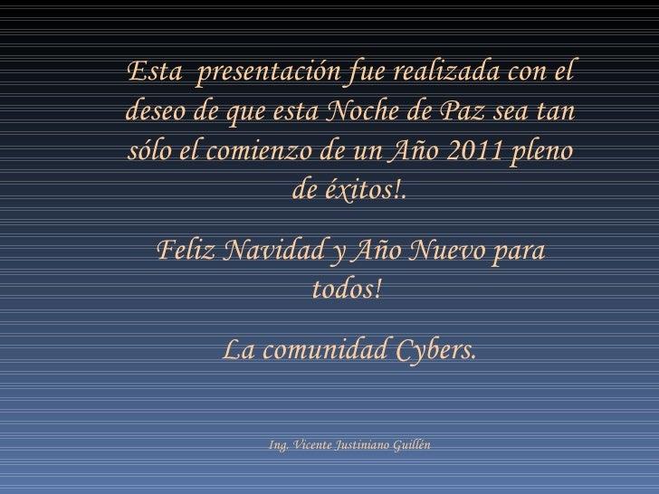 Esta  presentación fue realizada con  el deseo de que esta Noche de Paz sea tan sólo el comienzo de un Año 2011 pleno de é...