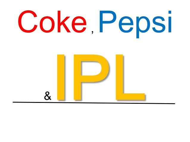 Coke Pepsi and IPL