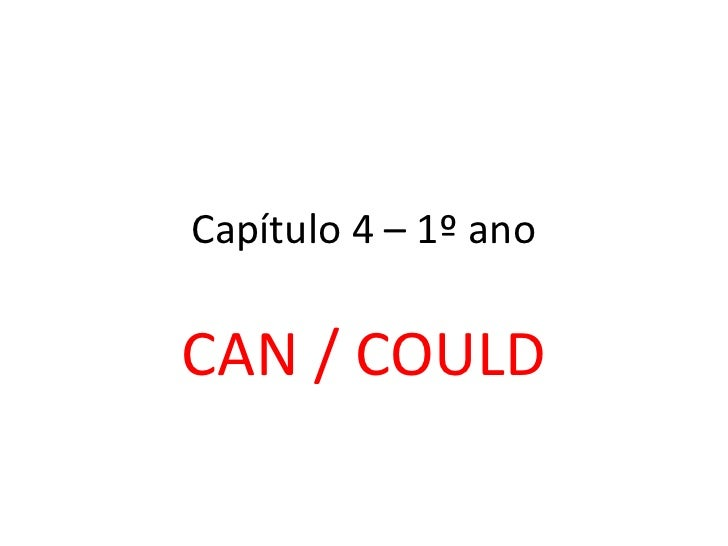 Capítulo 4 – 1º anoCAN / COULD