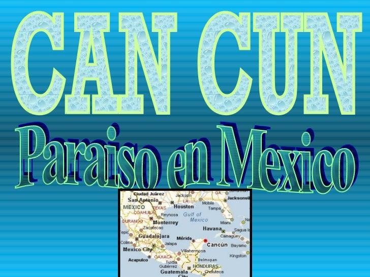 Paraiso en Mexico CAN CUN