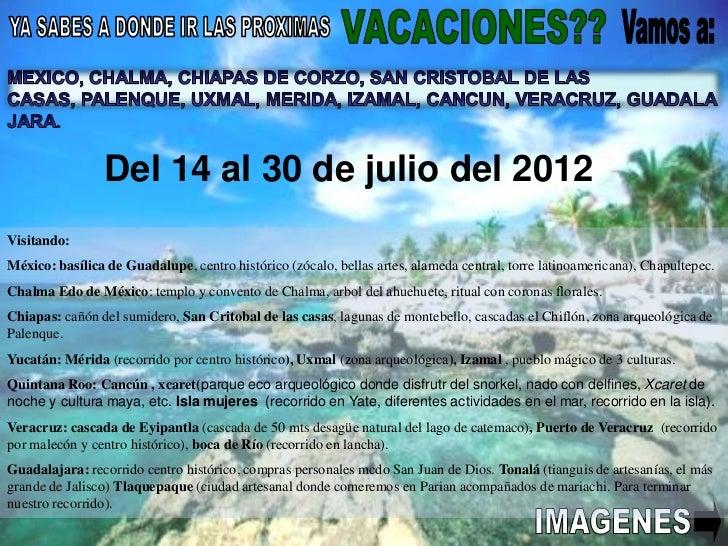 Del 14 al 30 de julio del 2012Visitando:México: basílica de Guadalupe, centro histórico (zócalo, bellas artes, alameda cen...
