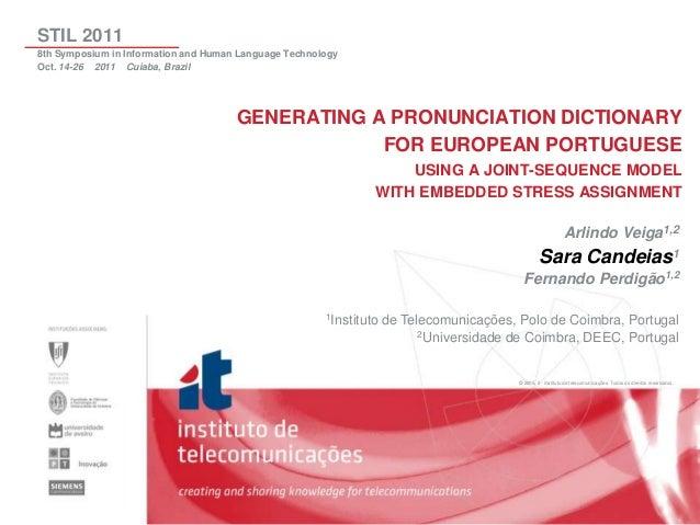 © 2005, it - instituto de telecomunicações. Todos os direitos reservados. Arlindo Veiga1,2 Sara Candeias1 Fernando Perdigã...