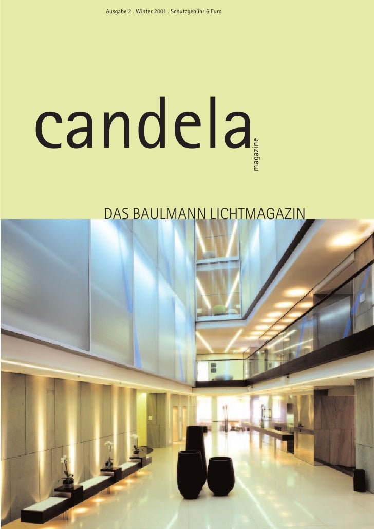 Ausgabe 2 . Winter 2001 . Schutzgebühr 6 Euro     candela                                                   magazine   DAS...