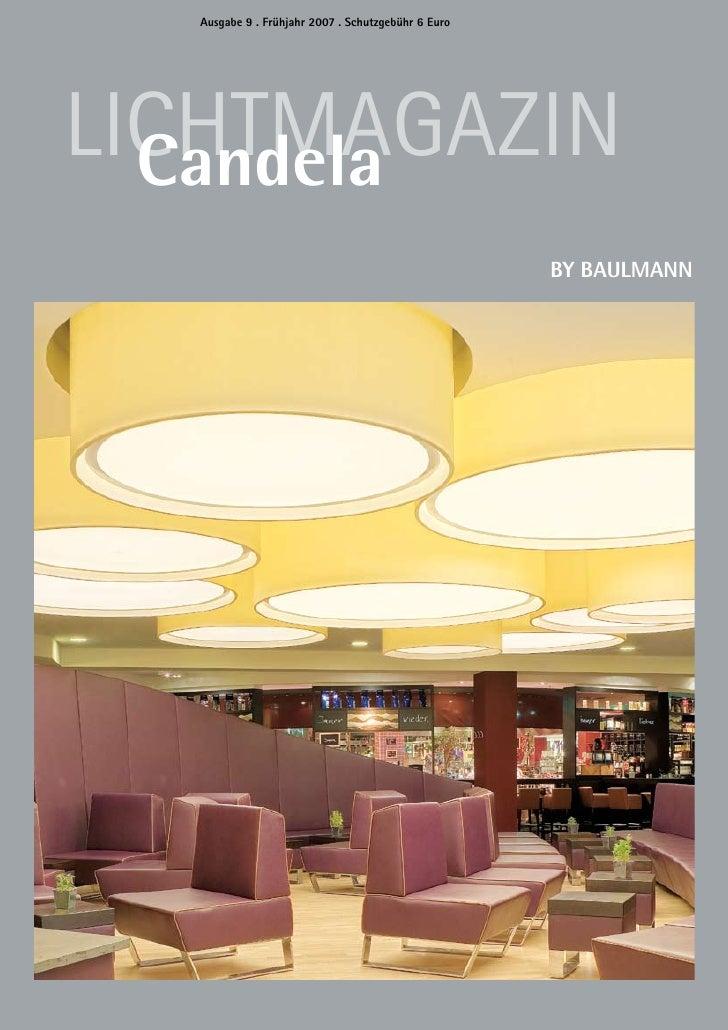 Ausgabe 9 . Frühjahr 2007 . Schutzgebühr 6 Euro     LICHTMAGAZIN   Candela                                                ...