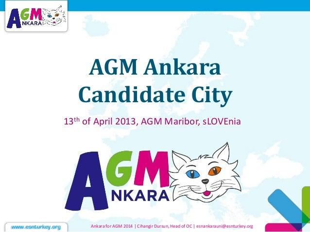 AGM Ankara Candidate City 13th of April 2013, AGM Maribor, sLOVEnia Ankara for AGM 2014 | Cihangir Dursun, Head of OC | es...