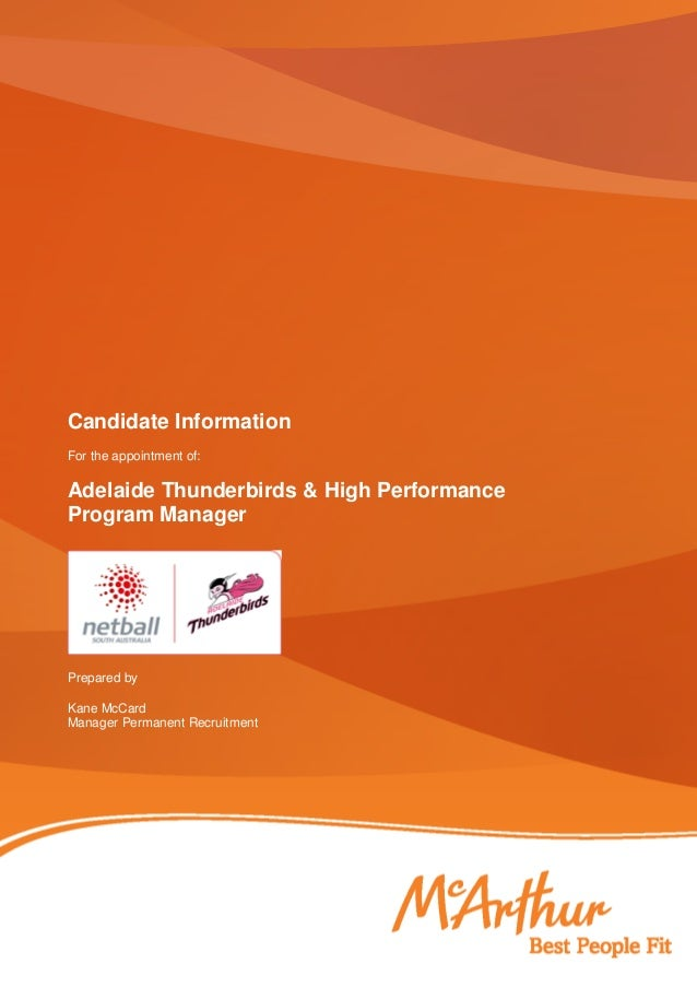Candidate Information For the appointment of: Adelaide Thunderbirds & High Performance Program Manager Prepared by Kane Mc...