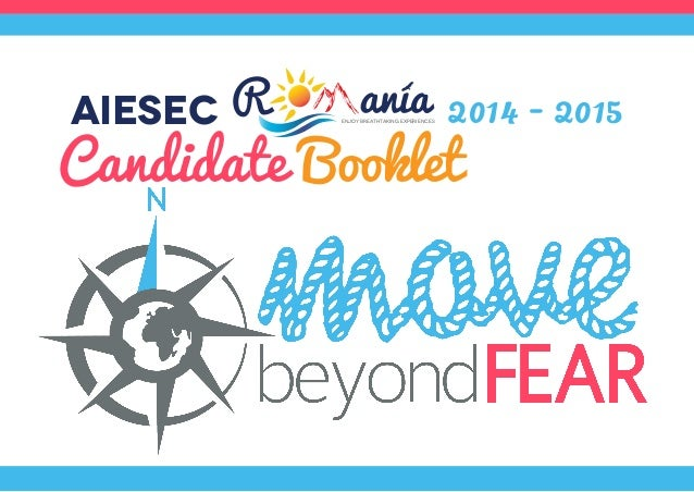 AIESEC  2014 - 2015  Candidate Booklet Enjoy breathtaking experiences