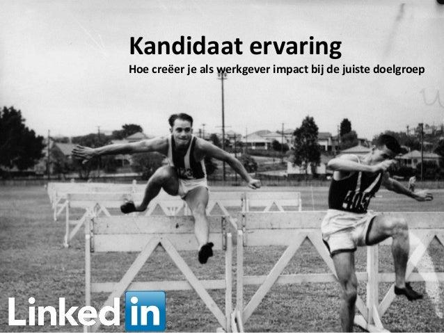 Kandidaat ervaring - hoe creëer je als werkgever impact bij de juiste doelgroep?