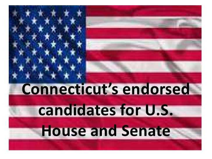 Connecticut's endorsed          '  candidates for U.S.  House and Senate
